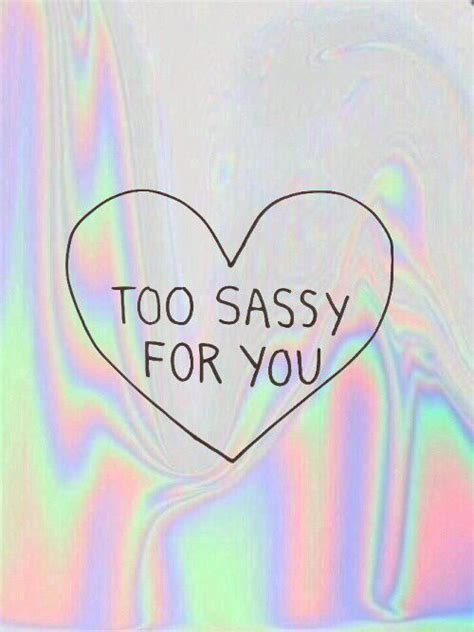 themes para tumblr quotes too sassy for you on tumblr