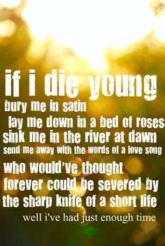 lay me down in a bed of roses quot if i die young bury me in satin lay me down on a bed of