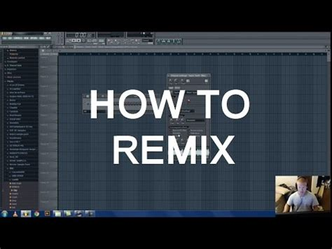 tutorial fl studio remix fl studio remix tutorial series p1 what s a remix