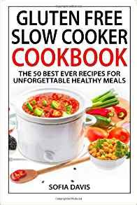 meal prep cookbook 50 cooker recipes that ll last you all week go to meals you can prep and freeze ahead of time books gluten free cooker cookbook the 50 best recipes