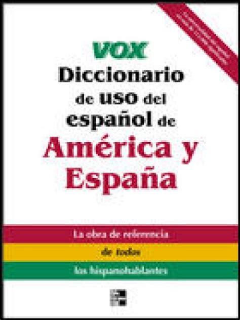 diccionario de uso de vox diccionario de uso del espanol de america y espana