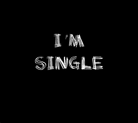 I Am Single im single wallpaper www pixshark images galleries