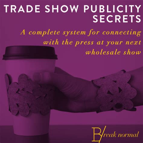 your publicist the pr and publicity secrets that will make you and your business books trade show publicity secrets