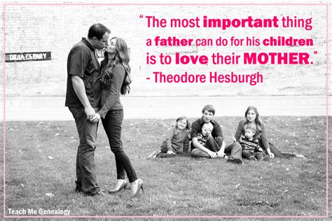 the three most important things to teach our children books theodore hesburgh quote on s loving the of
