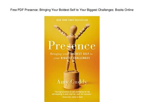 presence bringing your boldest self to your challenges books free pdf presence bringing your boldest self to your