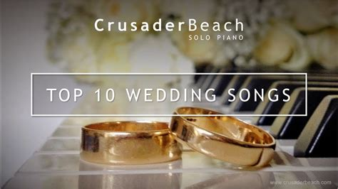 Wedding Ceremony Song List Piano by Top 10 Wedding Songs For Walking The Aisle Best