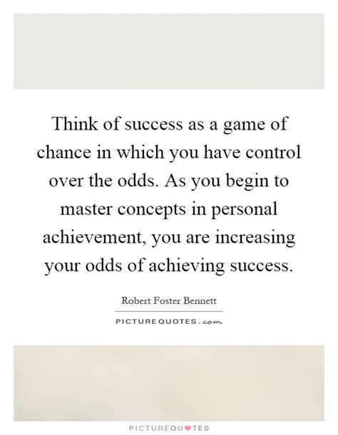 What Are The Odds Of Your Success by Achieving Success Quotes Sayings Achieving Success