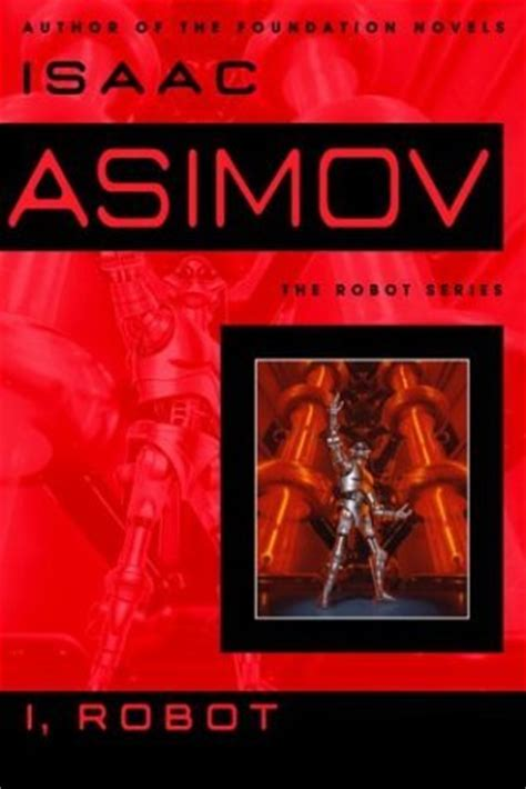 quot isaac asimov quot free books children s stories online storyjumper i robot robot 0 1 by isaac asimov reviews discussion bookclubs lists