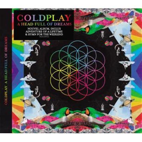 coldplay full album a head full of dreams coldplay cd album fnac com