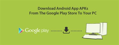 play apk on pc android app apks from play store to pc
