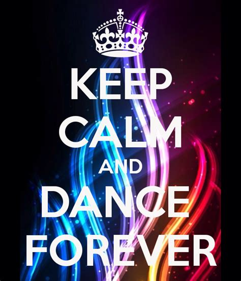 Keep Calm And Dance Forever Wallpaper