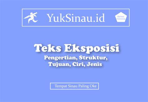 tesis teks eksposisi adalah teks eksposisi lengkap pengertian struktur tujuan