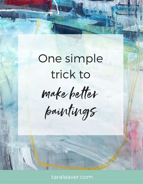 one simple trick to make better paintings tara leaver