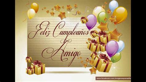 imagenes de feliz cumpleaños amiga para facebook feliz cumplea 241 os amigo feliz cumplea 241 os mi hermano youtube