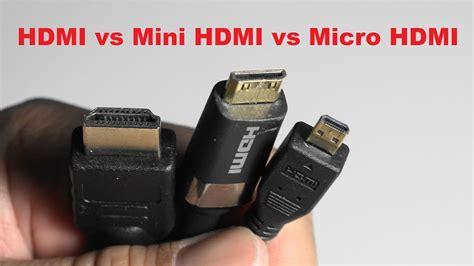 entrada micro hdmi hdmi vs mini hdmi vs micro hdmi
