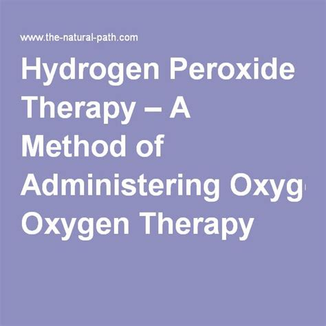 Hydrogen Peroxide Therapy Detox Symptoms by Hydrogen Peroxide Therapy A Method Of Administering