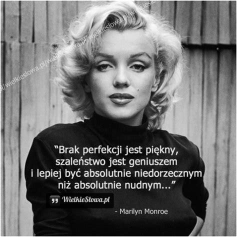 brak perfekcji jest piekny szalenstwo jest geniuszem