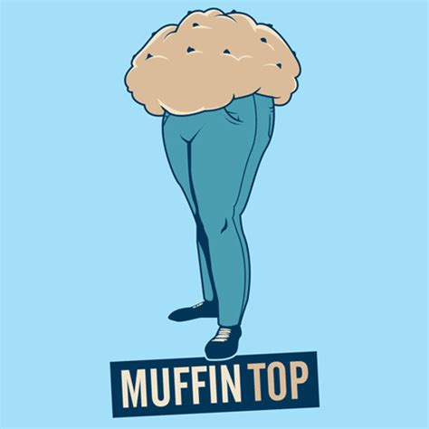 Muffin Top Meme - lower the load to balance the hormones and reduce the