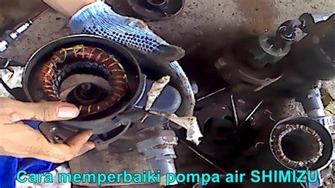 T Kombinasi Pompa Air cara memperbaiki pompa air shimizu
