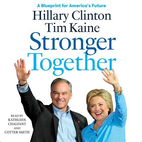 hillary clinton biography audiobook stronger together audiobook by hillary rodham clinton tim