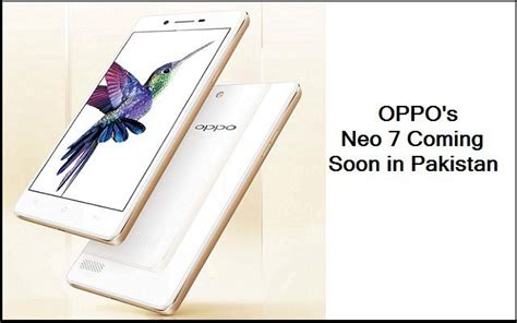 Hp Oppo Neo 7 Rise And Shine oppo neo 7 to launch soon in pakistan with price of 19 999 rs only phoneworld
