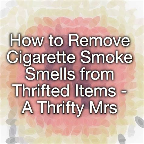 remove smoke smell from sofa how to remove cigarette smoke smells from thrifted items