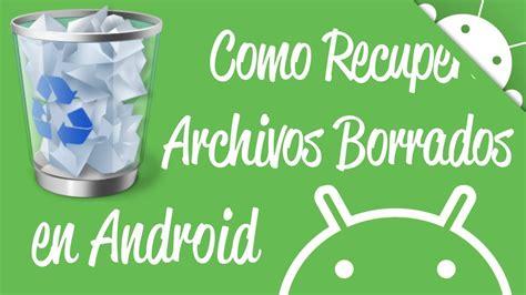 recuperar imagenes jpg dañadas como recuperar archivos borrados de android viyoutube