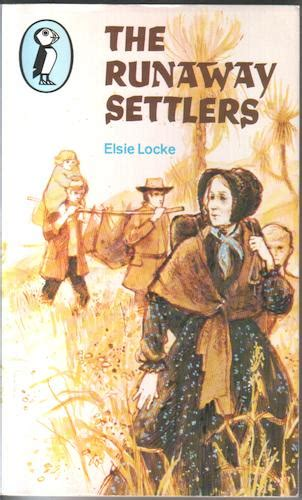 the runaway books the runaway settlers by elsie locke children s bookshop