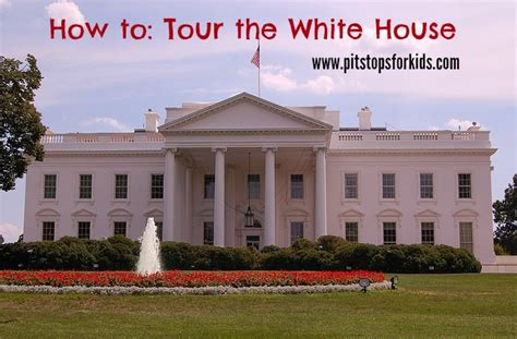 tour the white house washington dc with kids how to take a white house tour pitstops for kids