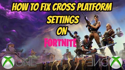 fix cross platform settings  fortnite xbox