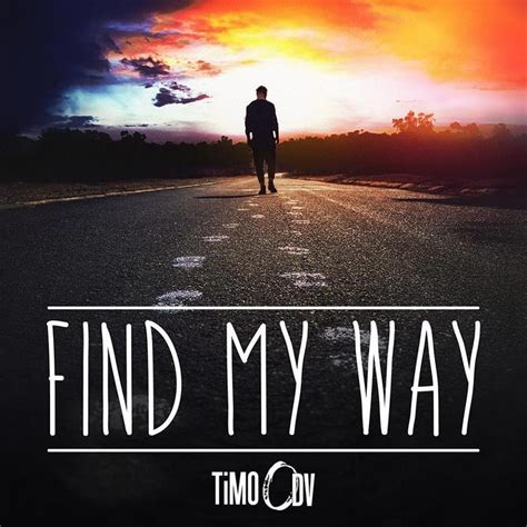 Where To Find Covers Timo Odv Find My Way New Single Out On Itunes