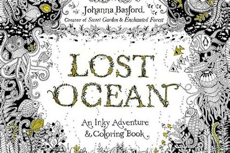 lost ocean an inky 0753557150 lost ocean an inky adventure and coloring book greenville journal