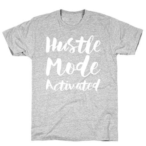 hustle mode activated t shirt   activate apparel