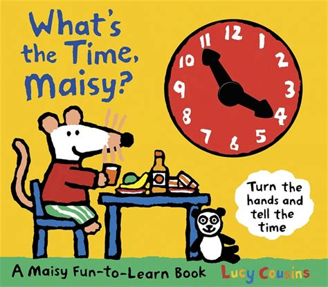 a time to be a books walker books what s the time maisy