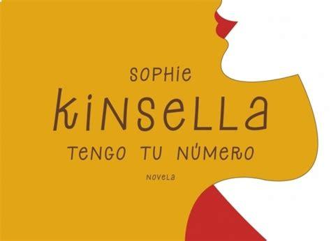 libro tengo tu nmero spanish tengo tu n 250 mero de sophie kinsella area libros