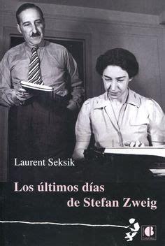 el mundo de ayer stefan zweig entre montones de libros stefan zweig on libros editorial and rotterdam