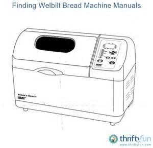 Welbilt The Bread Machine Finding Welbilt Bread Machine Manuals Thriftyfun