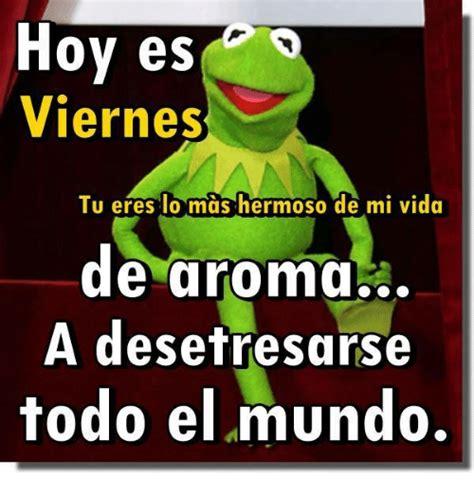 imagenes mamonas de hoy es viernes 25 best memes about hoy es viernes hoy es viernes memes