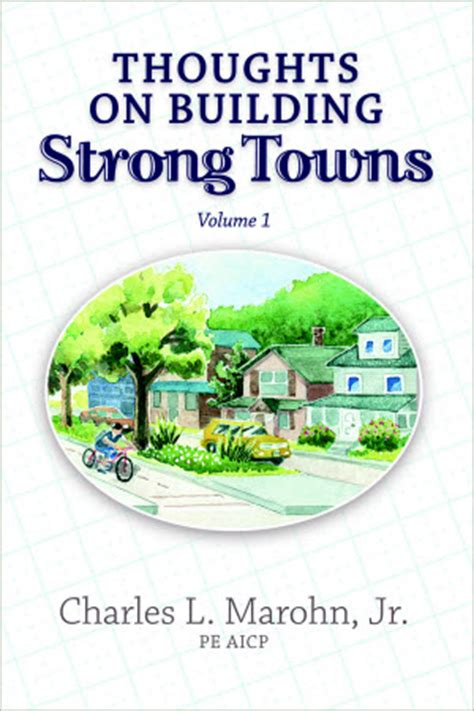 thoughts on building strong towns volume iii books best of from the mayor s office strong towns
