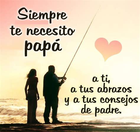 imagenes reflexivas para padres frases feliz dia del padre amigos imagenes del dia del padre