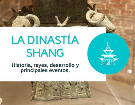 la dinasta del diente la dinast 237 a shang historia inventos reyes y principales eventos