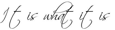 it is what it is tattoo quot it is what it is quot font free scetch