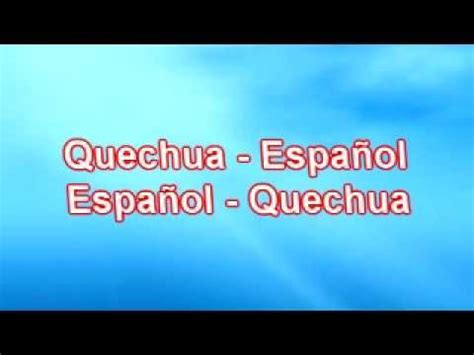 poesa en idioma quechua con traduccin al espaol 27 de curso de quechua facil de aprender lecci 243 n i youtube
