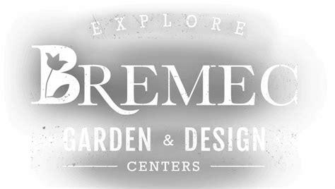 Bremec Garden Center Bremec Garden Centers Design Build Firm