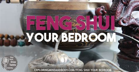 feng shui in bedroom feng shui your bedroom exploring mind and body podcast