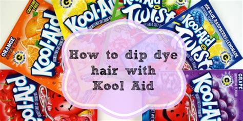 how to dip dye hair with kool aid