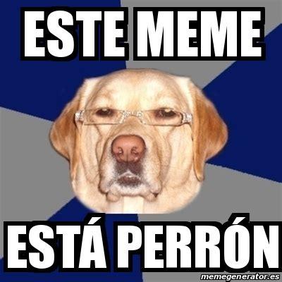 Meme Este - meme perro racista este meme est 225 perr 243 n 25055738