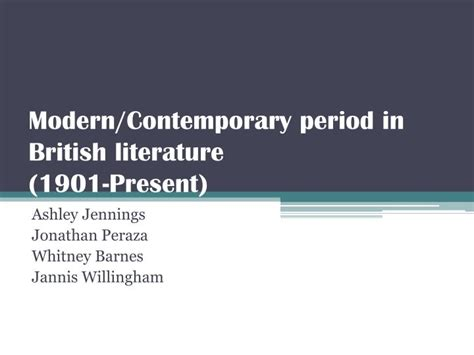 themes in contemporary british literature ppt modern contemporary period in british literature