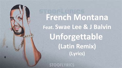 j balvin unforgettable french montana unforgettable latin remix lyrics feat