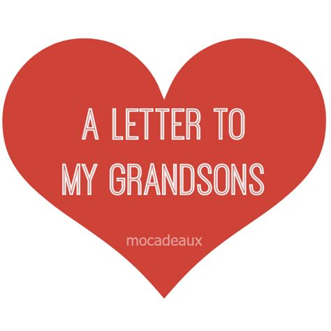 to my a letter to my grandsons mocadeaux